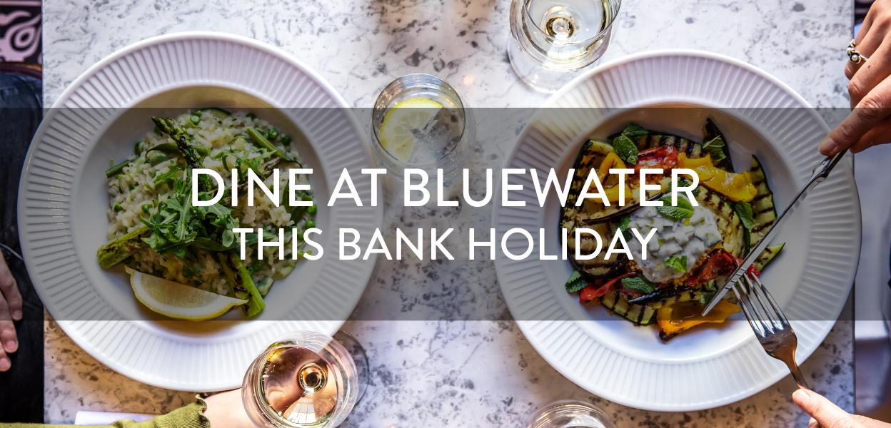 Dine at Bluewater this bank holiday, Bluewater, Kent