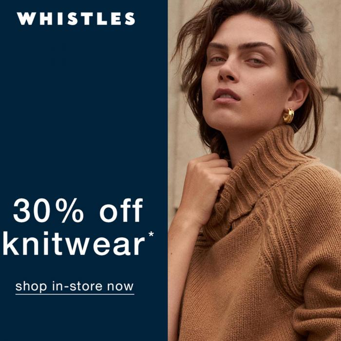 Whistles 30% off knitwear, Bluewater, Kent